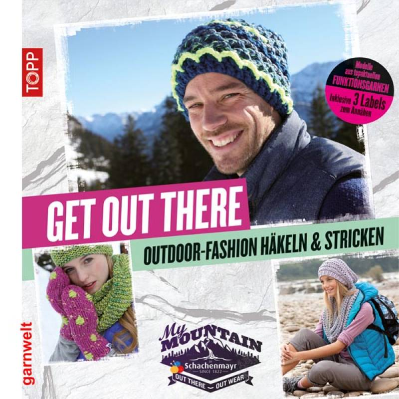 My Mountain - Get out there - Outdoor-Fashion häkeln und stricken - Topp Verlag